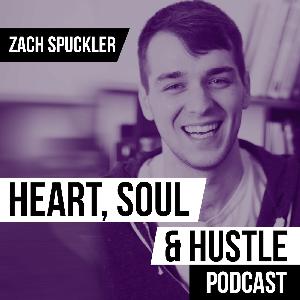 Heart, Soul & Hustle by Zach Spuckler