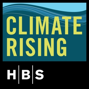 Climate Rising by Harvard Business School Business & Environment Initiative