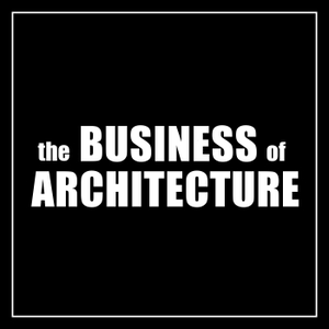 Business of Architecture Podcast by Architect Enoch Sears AIA interviews architects and thought leaders weekly on strategies for running a great architecture practice.