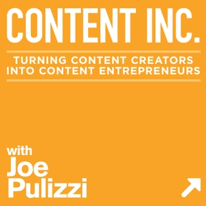 Content Inc with Joe Pulizzi by Content Marketing Institute(CMI) Podcast Network