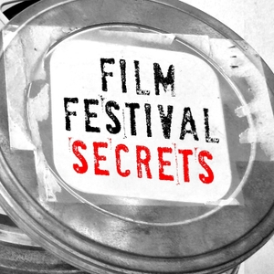 Film Festival Secrets Podcast by Christopher Holland