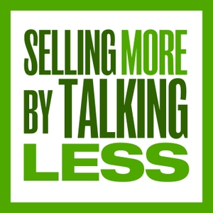 Selling More by Talking Less - Sales Training, Sales Motivation, Sales Techniques, Prospecting by Bob Marx | Selling More by Talking Less