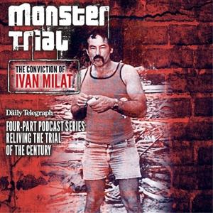 Monster Trial: Ivan Milat by True Crime Australia