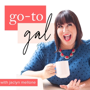 Go-To Gal with Jaclyn Mellone by Jaclyn Mellone