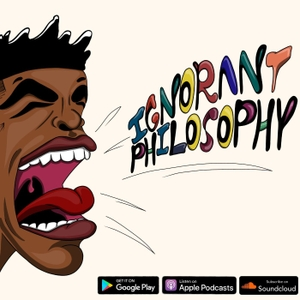Ignorant Philosophy by Black Widow Podcast