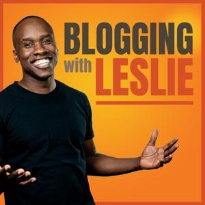 Blogging with Leslie: Blogging, Online Business, Entrepreneurship by Leslie Samuel: Blogger, Marketer, Entrepreneur