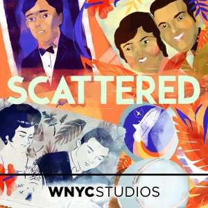 Scattered by WNYC Studios