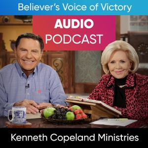 Believer's Voice of Victory Audio Podcast by Kenneth Copeland Ministries