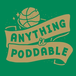 Anything is Poddable: A Podcast about the Boston Celtics by The Athletic