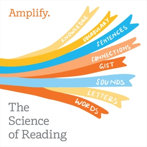 Science of Reading: The Podcast by Amplify Education