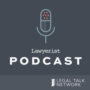 Lawyerist Podcast by Lawyerist.com