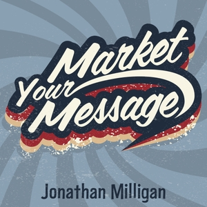 The Market Your Message Show by MarketYourMessage.com