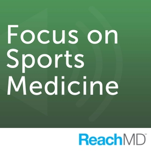 Focus on Sports Medicine by ReachMD