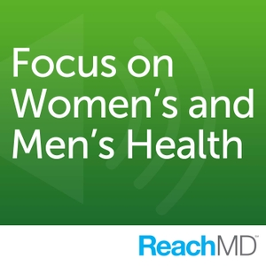 Focus on Women's and Men's Health by ReachMD