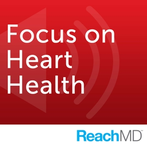 Focus on Heart Health by ReachMD