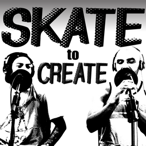 Skate To Create by James & Daniel Manning