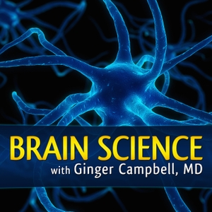 Brain Science with Ginger Campbell, MD: Neuroscience for Everyone by Ginger Campbell, MD