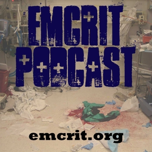 EMCrit Podcast - Critical Care and Resuscitation by Scott D. Weingart, MD
