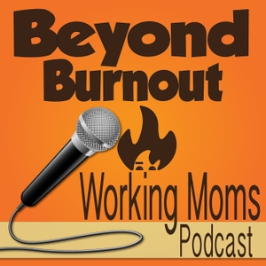 Beyond Burnout - Life Management for Working Moms by Tracey Marks