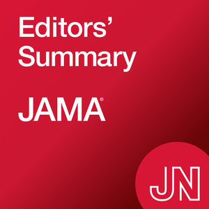 JAMA Editors' Summary by JAMA Network