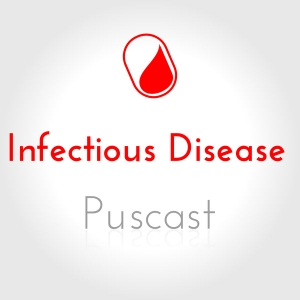 Persiflagers Infectious Disease Puscast by Mark Crislip
