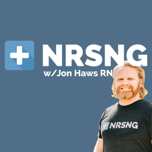 Nursing Podcast by NRSNG (NCLEX® Prep for Nurses and Nursing Students) by Jon Haws RN CCRN: Critical Care Nurse & NCLEX Educator