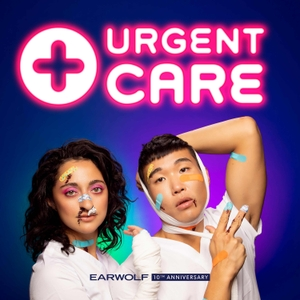 Urgent Care with Joel Kim Booster + Mitra Jouhari by Earwolf & Joel Kim Booster, Mitra Jouhari