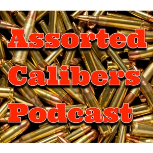 Assorted Calibers Podcast by Self Defense Radio Network