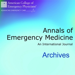 Annals of Emergency Medicine (Archives) by Annals of Emergency Medicine
