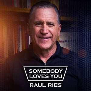 Somebody Loves You Raul Ries by Raul Ries