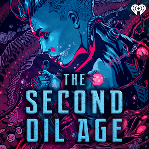 The Second Oil Age by iHeartRadio