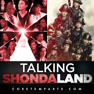 Talking Shondaland - A Grey's Anatomy, Station 19 & How To Get Away With Murder Podcast by Core Temp Arts