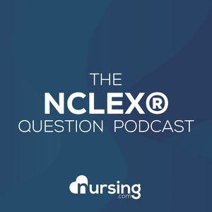 NRSNG NCLEX® Question of the Day (Nursing Podcast for NCLEX® Prep and Nursing School) by Jon Haws RN: Critical Care Nurse & NCLEX Educator