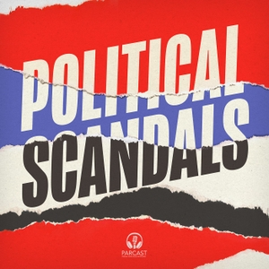 Political Scandals by Parcast Network