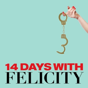 14 Days with Felicity by At Will Media / Animal Kingdom / Forever Dog