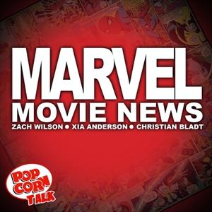 Marvel Movie News by Popcorn Talk Network