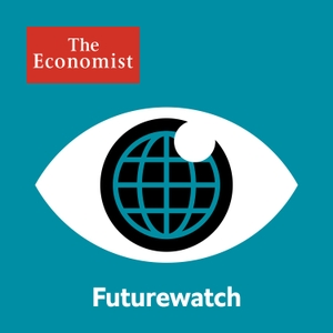 Futurewatch from Economist Radio by The Economist