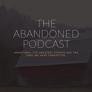 The Abandoned Podcast by Joe Heath