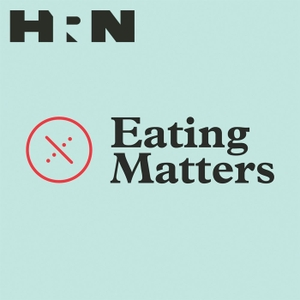 Eating Matters by Heritage Radio Network