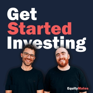 Get Started Investing by Equity Mates Media