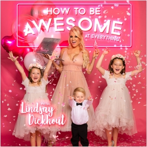 How To Be Awesome At Everything Podcast by Lindsay Dickhout