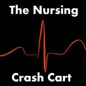 The Nursing Crash Cart by Cameron Hansen, RN