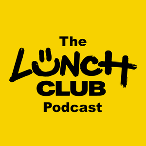 Lunch Club Podcast by Lunch Club