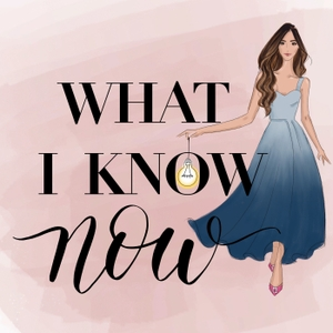 What I Know Now with Amelia Liana by Amelia Liana