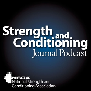 Strength and Conditioning Journal Podcast by Ben Reuter, SCJ Podcast Editor