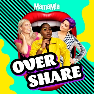 Overshare by Mamamia Podcasts