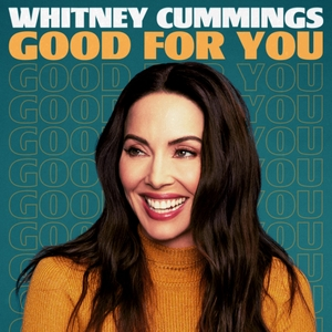 Good For You by Whitney Cummings