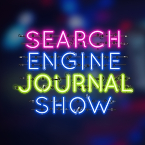 The Search Engine Journal Show by Search Engine Journal