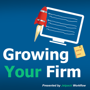 Growing Your Firm | Strategies for Accountants, CPA's, Bookkeepers , and Tax Professionals by Jetpack Workflow