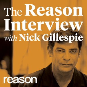 The Reason Interview With Nick Gillespie by The Reason Interview With Nick Gillespie